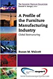 img - for A Profile of the Furniture Manufacturing Industry (Industry Profiles Collection) book / textbook / text book