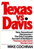 img - for Texas vs. Davis: The Only Complete Account of the Bizarre Thomas Cullen Davis Murder Case book / textbook / text book