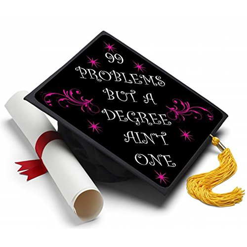 99 Problems Graduation Cap Tassel Topper - Decorated Grad Caps - Decorating Kits