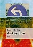 Denk-Zeichen, Detlev H. G. König, 3837067637