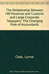 The Relationship Between HM Revenue and Customs and Large Corporate Taxpayers: The Changing Role of Accountants