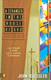 img - for A Stranger in the House of God: From Doubt to Faith and Everywhere in Between book / textbook / text book