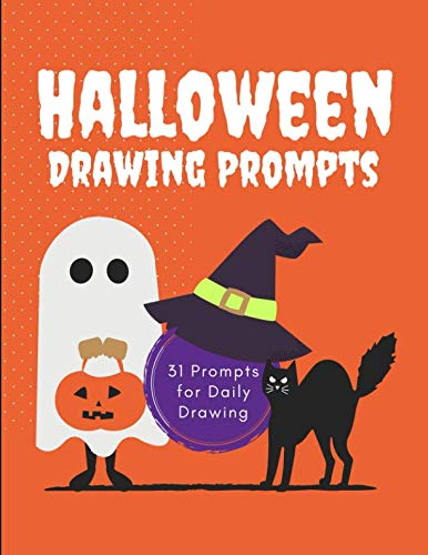 Halloween Drawing Prompts: 31 Prompts for Daily Drawing: Halloween Themed Sketch Prompts for Kids -