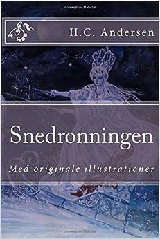 Book Snedronningen: Med originale illustrationer (H.C. Andersens Eventyr) (Volume 1) (Danish Edition)