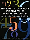 Breaking Away from the Math Book II, Patricia Baggett and Andrzej Ehrenfeucht, 1578861608