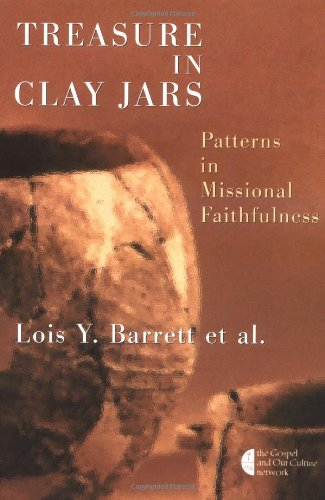 (Treasure in Clay Jars: Patterns in Missional Faithfulness (The Gospel and Our Culture Series (GOCS)))