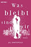 Download Was bleibt, sind wir: Roman (German Edition) in PDF ePUB Free Online
