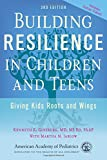 Download Building Resilience in Children and Teens: Giving Kids Roots and Wings in PDF ePUB Free Online