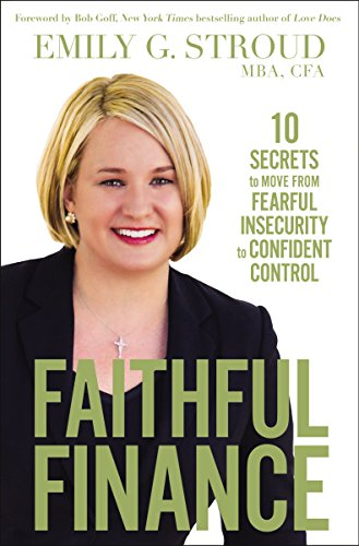 Faithful Finance: 10 Secrets to Move from Fearful Insecurity to Confident Control cover