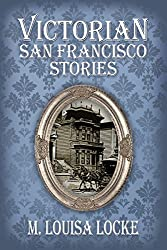Victorian San Francisco Stories