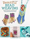 img - for Beautiful Bead Weaving: Simple Techniques and Patterns for Creating Stunning Loom Jewelry by Carol C Porter (2015-08-01) book / textbook / text book