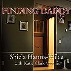 Finding Daddy: A Memoir of a Murder, Survival, and a 911 Operator's Worst Nightmare Hörbuch von Sheila Hanna-Wiles Gesprochen von: Diane Lehman