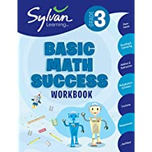 3rd Grade Basic Math Success Workbook: Activities, Exercises, and Tips to Help Catch Up, Keep Up, and Get Ahead (Sylvan Math Workbooks)