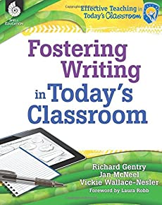 Fostering Writing in Today's Classroom (Effective Teaching in Today's Classroom)