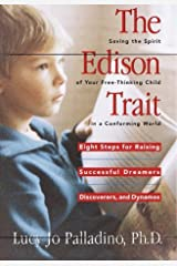 The Edison Trait: Saving the Spirit of Your Free-Thinking Child in a Conforming World by Lucy Jo Palladino (1997-05-29)
