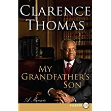 My Grandfather's Son : A Memoir by Clarence Thomas (2007-12-04)