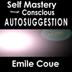 Self Mastery | Emile Coué