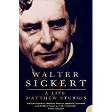Walter Sickert: A Life