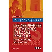 Les assurances de personnes en 60 cas pratiques: Ouvrage pédagogique (Vademecum) (French Edition)