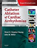 Catheter Ablation of Cardiac Arrhythmias E-book