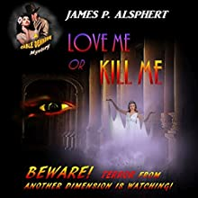 Love Me or Kill Me: The Cable Denning Mystery Series, Book 2 Audiobook by James P. Alsphert Narrated by full cast