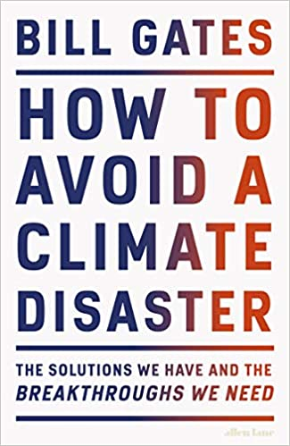 Télécharger How to Avoid a Climate Disaster: The Solutions We Have and the Breakthroughs We Need pdf gratuits
