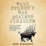 Wall Street's War Against Jihadism: A Tale of Bankers, Politicians and One Muslim's Fight for Justice | Dawn Sterlumpf