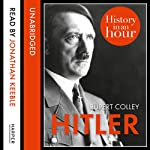 Hitler: History in an Hour | Rupert Colley