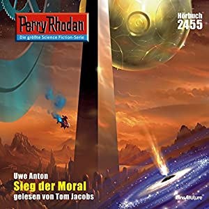 Sieg der Moral (Perry Rhodan 2455) Hörbuch