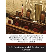 Guidance for the Reregistration of Manufacturing-Use and Certain End-Use Pesticide Products Containing Propachlor, 019101