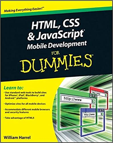 Html Css And Javascript Mobile Development For Dummies Harrel William 9781118026229 Amazon Com Books