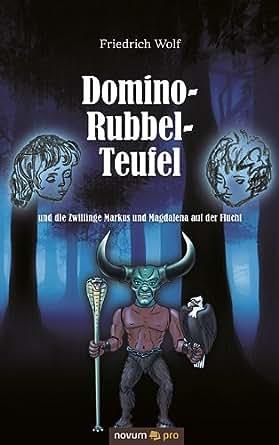Domino-Rubbel-Teufel und die: Zwillinge Markus und Magdalena auf der Flucht (German Edition)