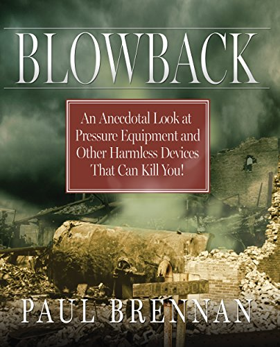 BLOWBACK: An Anecdotal Look at Distress Equipment and Other Harmless Devices That Can Kill You!
