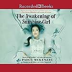 The Awakening of Sunshine Girl | Paige McKenzie,Alyssa Sheinmel