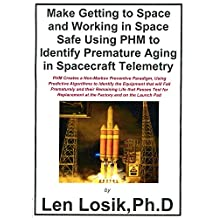 Making Getting to Space and Working in Space Safe Using PHM to Identify Premature Aging in Spacecraft Telemetry: Stopping Catastrophic Spacecraft Equipment Failures that Cause Loss of Life