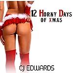 12 Horny Days of Xmas: Seduced by Santa!: Santa Sex, Book 3   C J Edwards