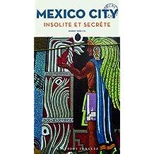 Mexico city, insolite et secrète