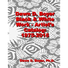 Dawn D. Boyer - Black and White Work - Artist's Catalog: 1975 - 2015