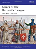 Forces of the Hanseatic League, 13th - 15th Centuries, David Nicolle, 1782007792