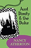 Front cover for the book Aunt Dimity and the Duke by Nancy Atherton