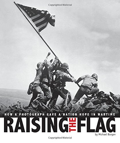 Download Raising the Flag: How a Photograph Gave a Nation Hope in Wartime (Captured History) pdf epub