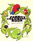 Parrot Coloring Book: Nature Series