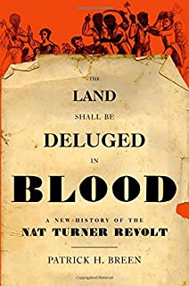 nat turner a slave rebellion in history and memory kenneth s  the land shall be deluged in blood a new history of the nat turner revolt