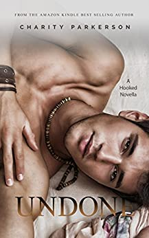 Undone (Hooked Book 1) by [Parkerson, Charity]