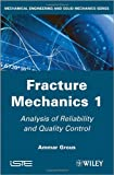 Fracture Mechanics 1 Vol. 1 : Analysis of Reliability and Quality Control, Grous, Ammar, 1848214405
