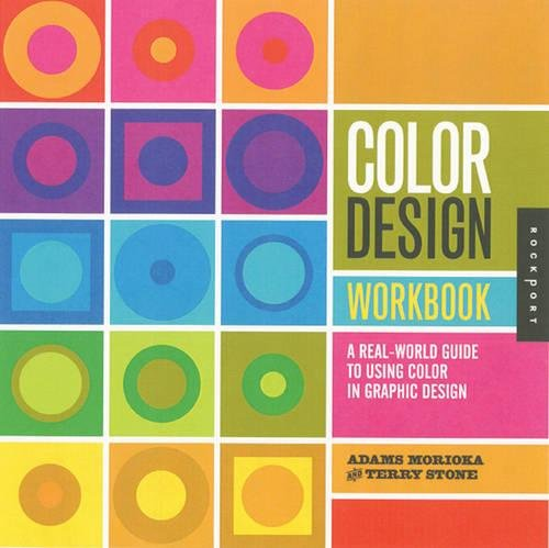 Color Design Workbook: A Real World Guide to Using Color in Graphic Design (World Guide Real)