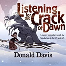 Listening for the Crack of Dawn Audiobook by Donald Davis Narrated by Donald Davis