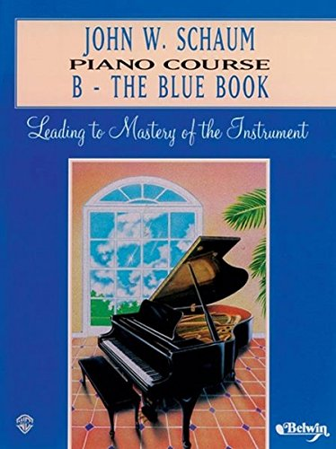 John W. Schaum Piano Course: B -- The Blue Book (John Method Books Piano Schaum)