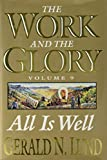 All Is Well: A Historical Novel (Work and the Glory)