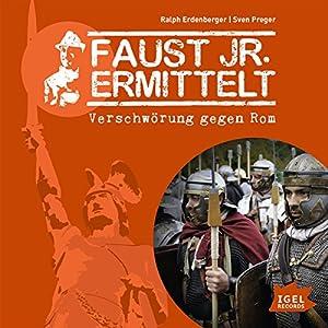 Verschwörung gegen Rom (Faust jr. ermittelt 12) Hörspiel